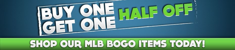 BOGO Sale.  Shop our MLB BOGO items today!