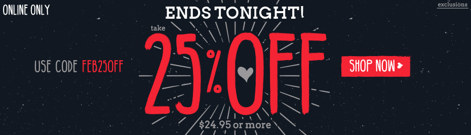 25% off Ends Tonight! Shop Now!