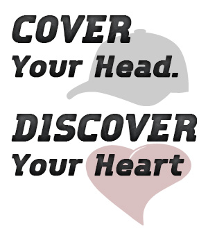 Cover Your Head. Discover Your Heart.